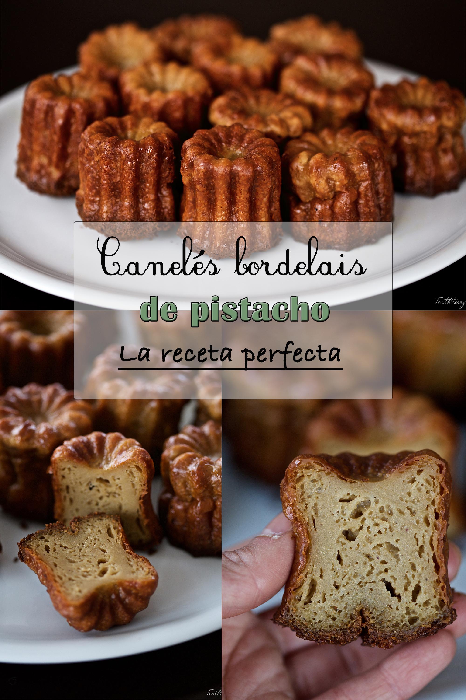 Canelés bordelais de pistacho, la receta perfecta (paso a paso)